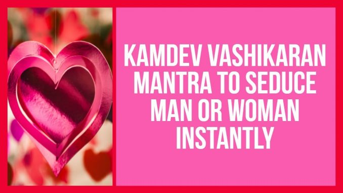 Mantra to Attract any Woman Instantly