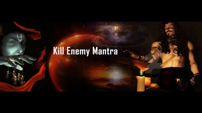 Powerful Mantra For Death Of Enemy