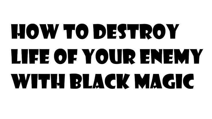 How to Destroy Enemies with Black Magic