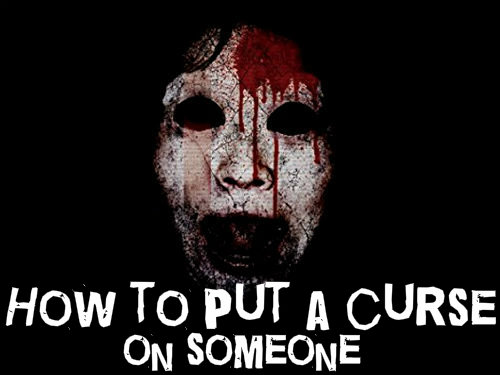 How to Curse someone who has Hurt You